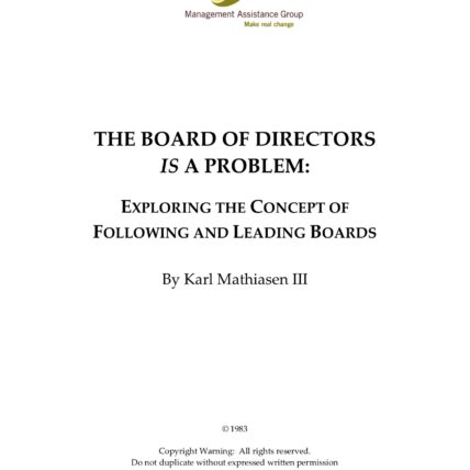 The board of directors is a problem: exploring the concept of following and leading boards by Karl Mathiesen, III