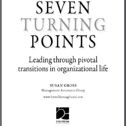 Seven Turning Points: Leading through pivotal transitions in organizational life cover