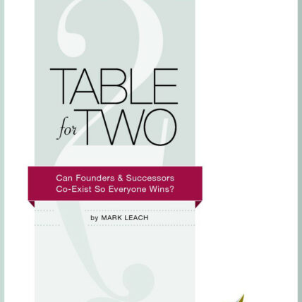 Table for Two: Can Founders & Successors Co-Exist So Everyone Wins? cover