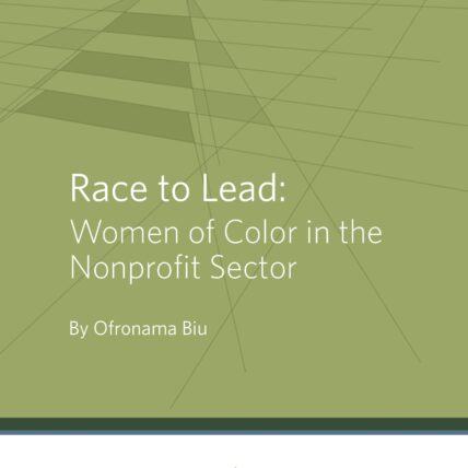 Cover: Race to Lead: Women of Color in the Nonprofit Sector by Ofronama Biu