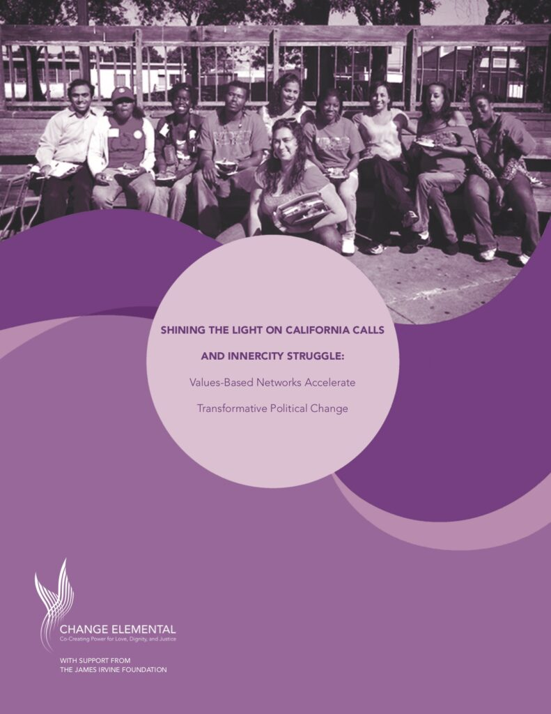 Shining the Light on California Calls and InnerCity Struggle: Values-Based Networks Accelerate Transformative Political Change